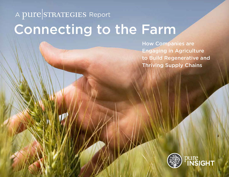 Pure Strategies Report – Connecting to the Farm – Features Wrangler, Dr. Bronner's, The North Face and Others